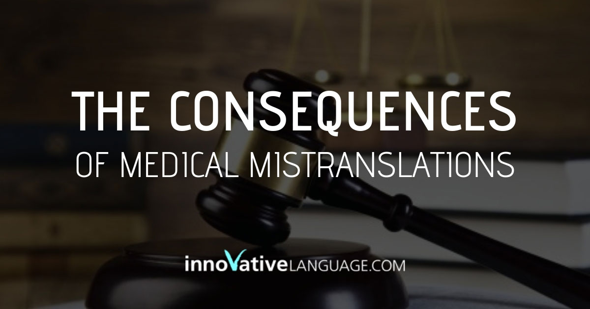 The Consequences of Medical Mistranslations