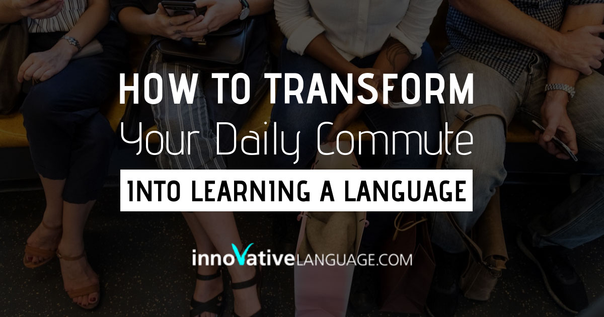 Daily Commute Into Learning a Language