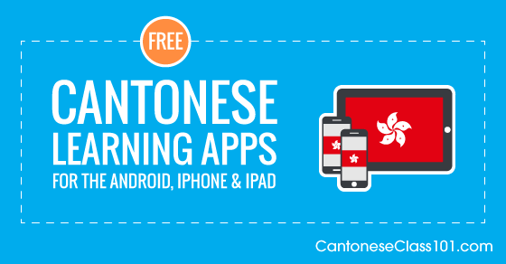 Free Cantonese Language Apps for iPhone & Android