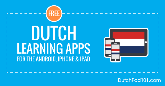 Free Dutch Language Apps for iPhone & Android - DutchPod101