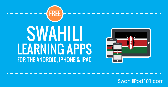 Free Swahili Language Apps for iPhone & Android - SwahiliPod101